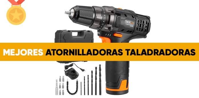 mejores atornilladoras taladradoras - Mejores atornilladoras taladradoras